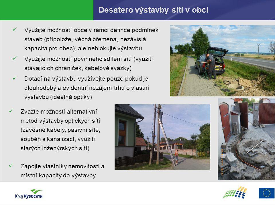 Desatero výstavby sítí v obci Využijte možností obce v rámci defince podmínek staveb (přípolože, věcná břemena, nezávislá kapacita pro obec), ale nebl