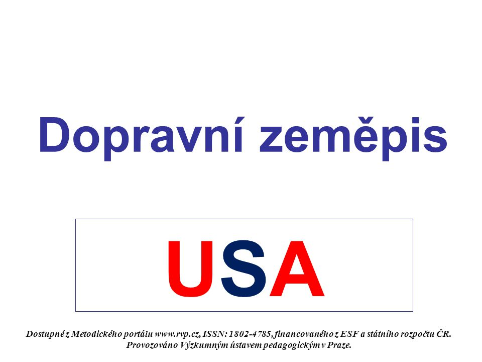 Dopravní zeměpis USAUSA Dostupné z Metodického portálu www.rvp.cz, ISSN: 1802-4785, financovaného z ESF a státního rozpočtu ČR. Provozováno Výzkumným