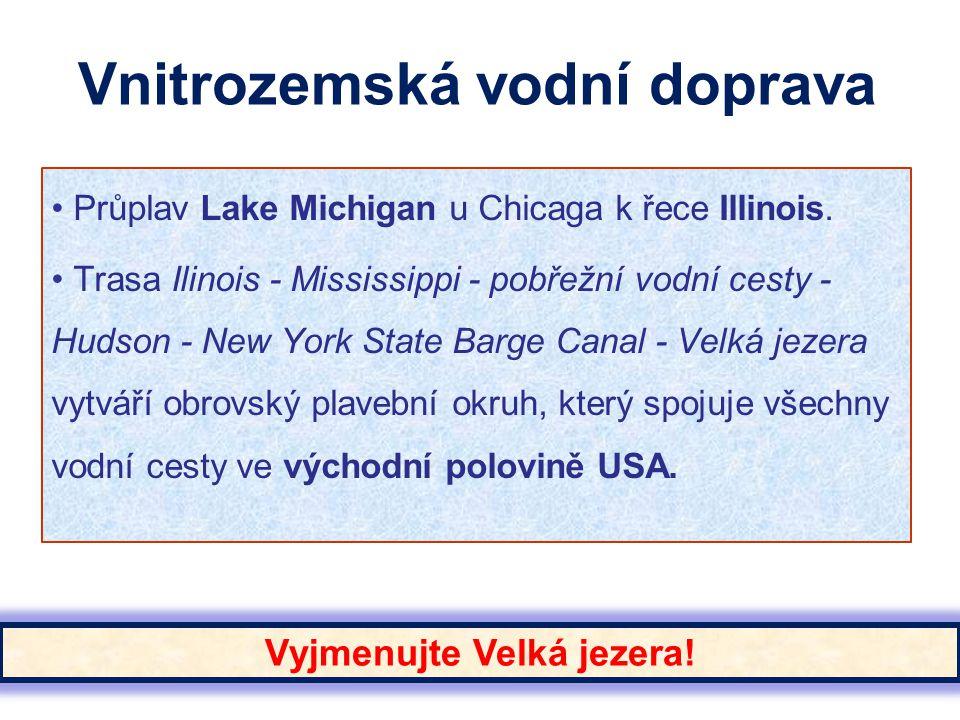 Vnitrozemská vodní doprava Průplav Lake Michigan u Chicaga k řece Illinois. Trasa Ilinois - Mississippi - pobřežní vodní cesty - Hudson - New York Sta