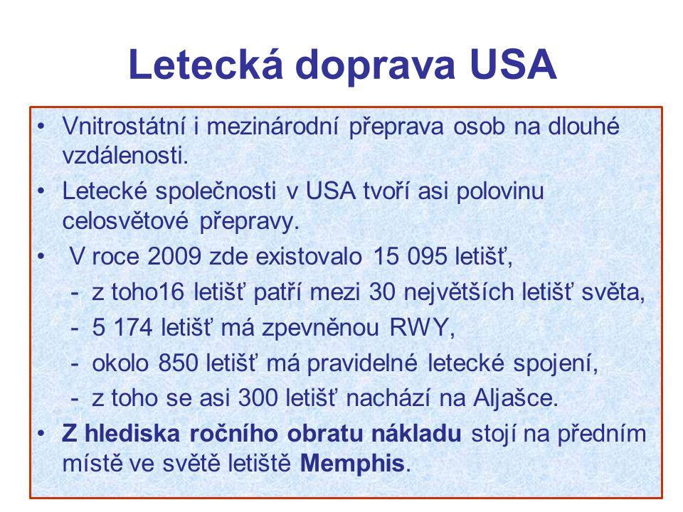 Letecká doprava USA Vnitrostátní i mezinárodní přeprava osob na dlouhé vzdálenosti. Letecké společnosti v USA tvoří asi polovinu celosvětové přepravy.