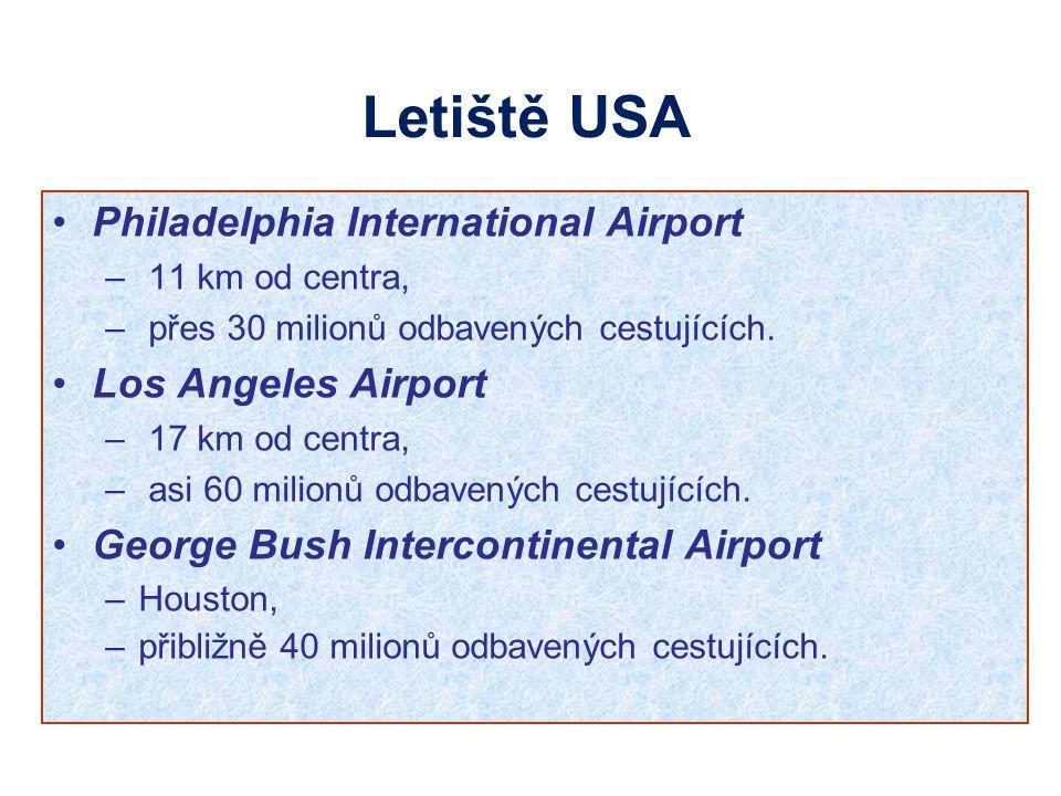 Philadelphia International Airport – 11 km od centra, – přes 30 milionů odbavených cestujících. Los Angeles Airport – 17 km od centra, – asi 60 milion