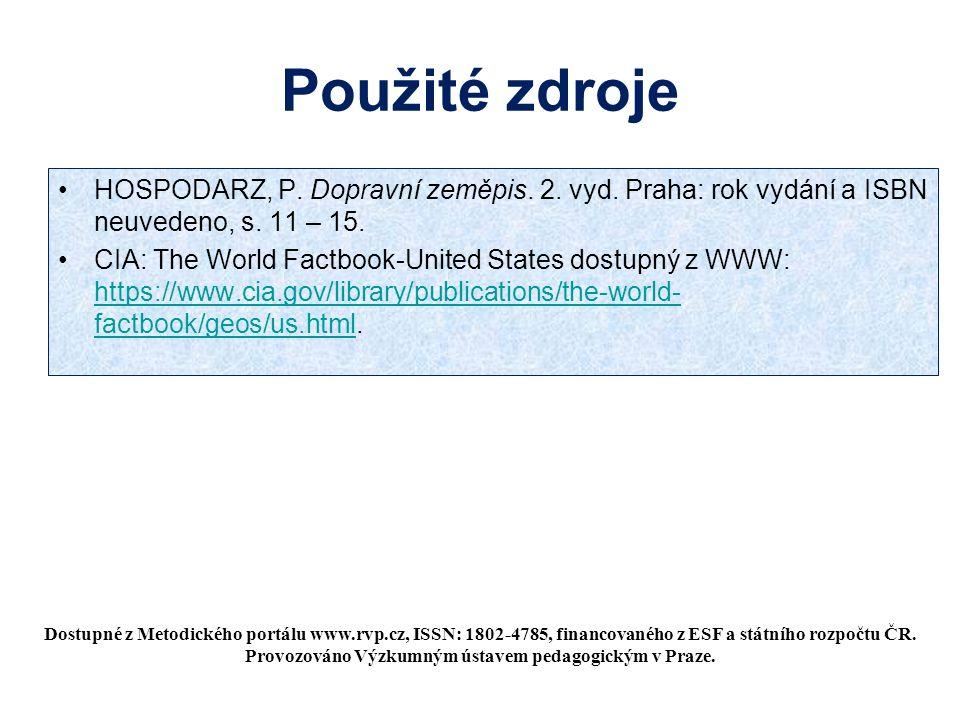 Použité zdroje HOSPODARZ, P. Dopravní zeměpis. 2. vyd. Praha: rok vydání a ISBN neuvedeno, s. 11 – 15. CIA: The World Factbook-United States dostupný