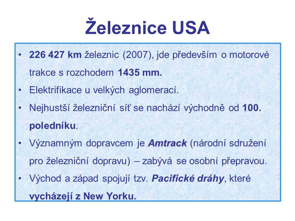 Železnice USA 226 427 km železnic (2007), jde především o motorové trakce s rozchodem 1435 mm. Elektrifikace u velkých aglomerací. Nejhustší železničn
