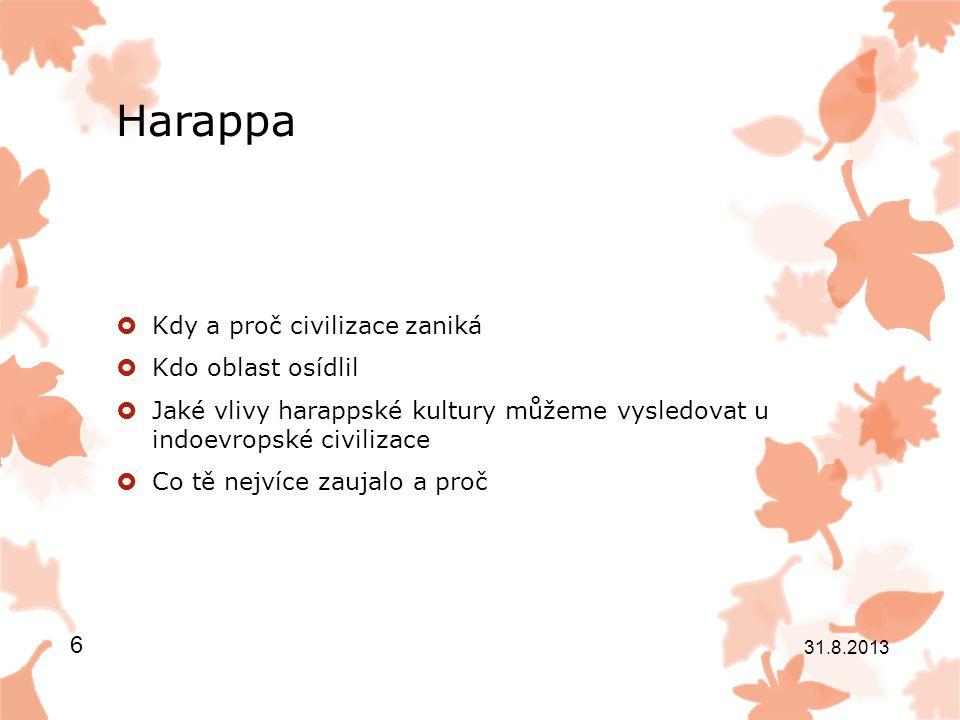 Harappa -Zánik civilizace- 1600 let p.n.l.již oblast opuštěná -Záplavy.