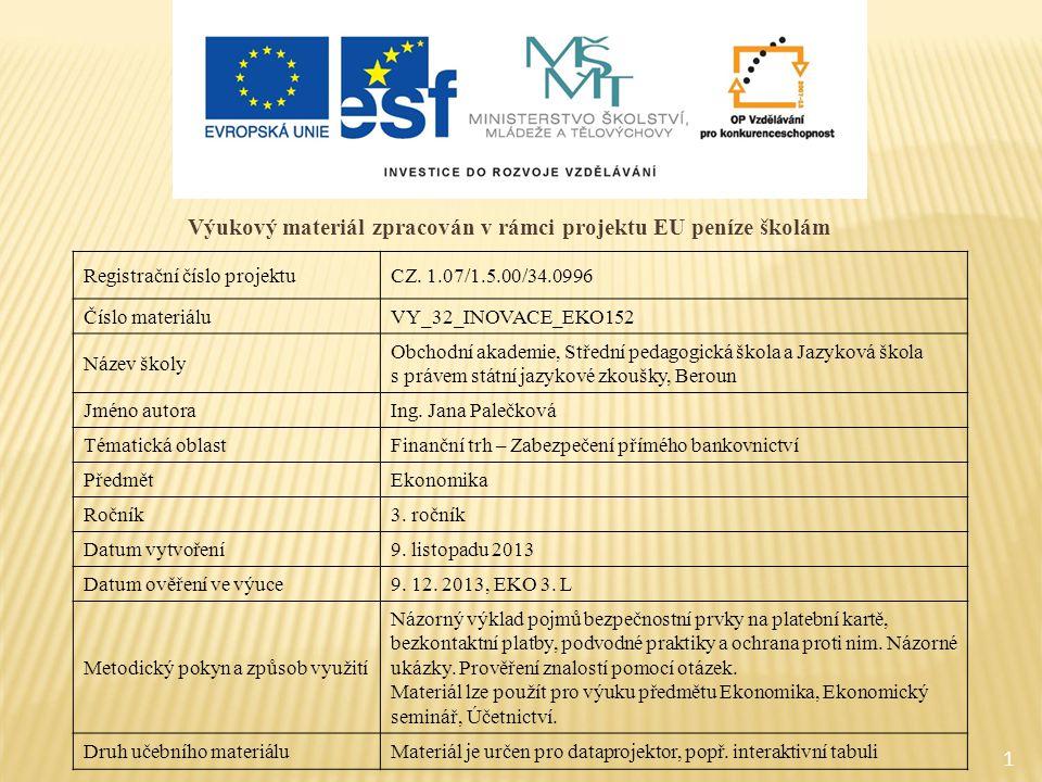 1 Výukový materiál zpracován v rámci projektu EU peníze školám Registrační číslo projektuCZ. 1.07/1.5.00/34.0996 Číslo materiáluVY_32_INOVACE_EKO152 N