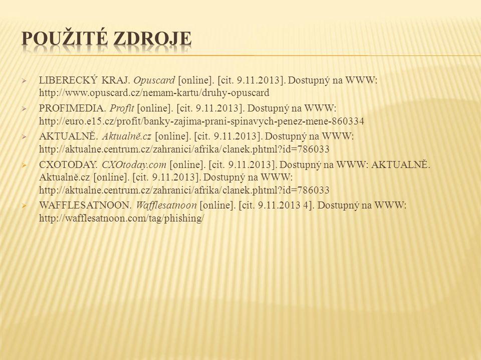  LIBERECKÝ KRAJ. Opuscard [online]. [cit. 9.11.2013]. Dostupný na WWW: http://www.opuscard.cz/nemam-kartu/druhy-opuscard  PROFIMEDIA. Profit [online
