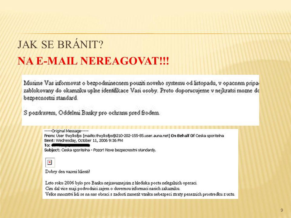 JAK SE BRÁNIT? NA E-MAIL NEREAGOVAT!!! 9