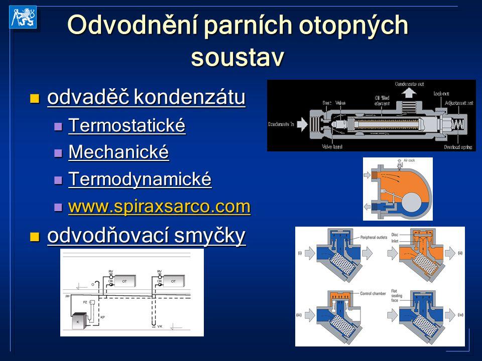 Odvodnění parních otopných soustav odvaděč kondenzátu odvaděč kondenzátu Termostatické Termostatické Mechanické Mechanické Termodynamické Termodynamic