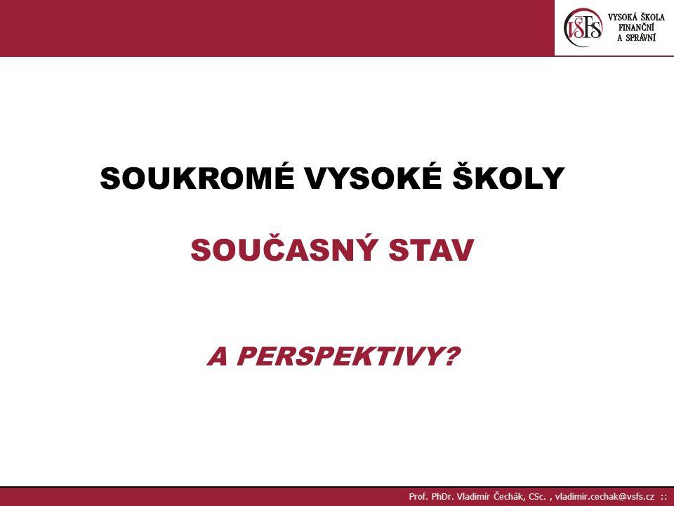 Prof.PhDr. Vladimír Čechák, CSc., vladimir.cechak@vsfs.cz :: SVŠ k 1.