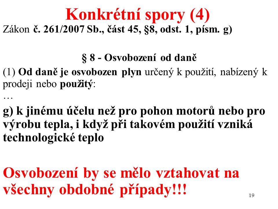 19 Zákon č. 261/2007 Sb., část 45, §8, odst. 1, písm.