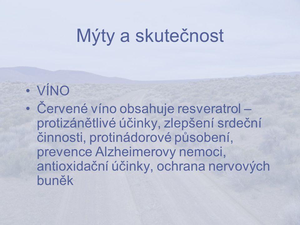 Mýty a skutečnost VÍNO Červené víno obsahuje resveratrol – protizánětlivé účinky, zlepšení srdeční činnosti, protinádorové působení, prevence Alzheimerovy nemoci, antioxidační účinky, ochrana nervových buněk