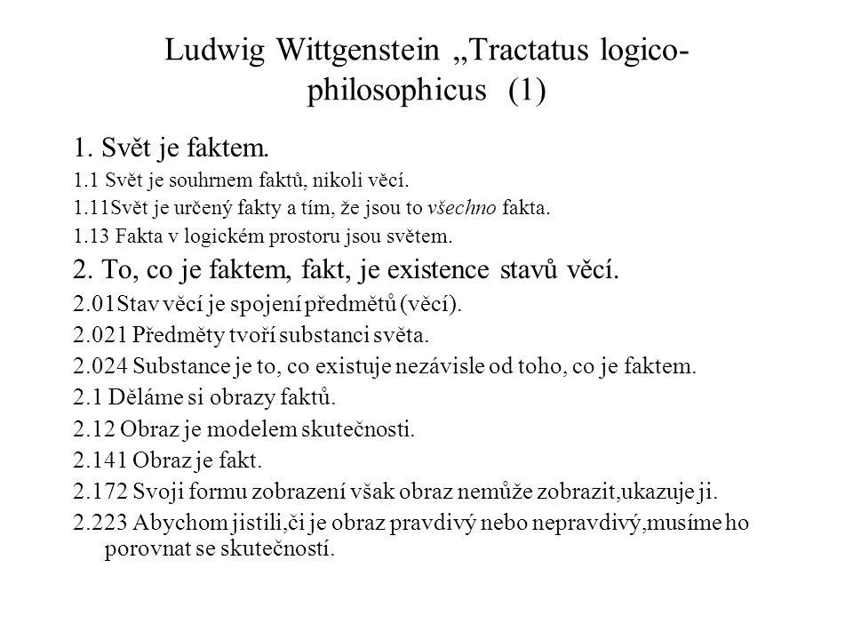 """Ludwig Wittgenstein """"Tractatus logico- philosophicus (1) 1."""