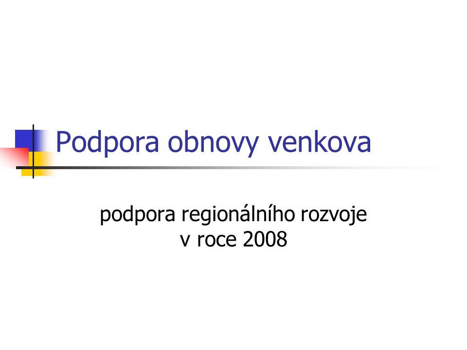 Podpora obnovy venkova podpora regionálního rozvoje v roce 2008