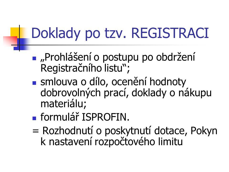 """Doklady po tzv. REGISTRACI """"Prohlášení o postupu po obdržení Registračního listu""""; smlouva o dílo, ocenění hodnoty dobrovolných prací, doklady o nákup"""