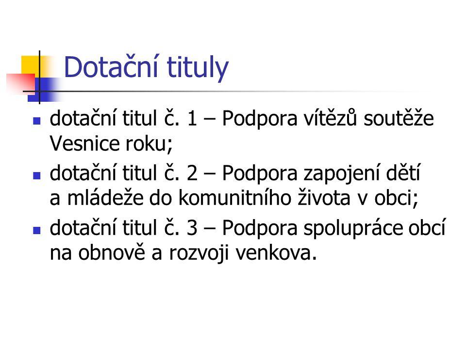 Dotační tituly dotační titul č. 1 – Podpora vítězů soutěže Vesnice roku; dotační titul č.