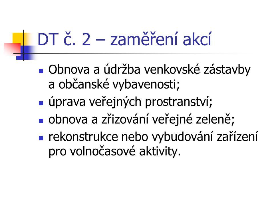 DT č. 2 – zaměření akcí Obnova a údržba venkovské zástavby a občanské vybavenosti; úprava veřejných prostranství; obnova a zřizování veřejné zeleně; r