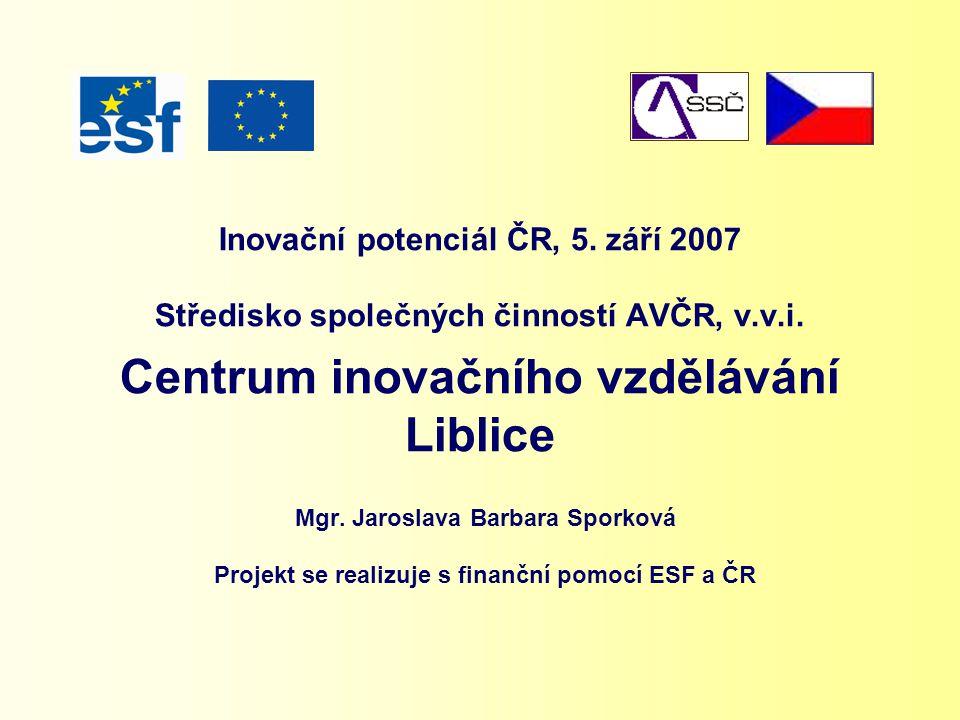 Inovační potenciál ČR, 5. září 2007 Středisko společných činností AVČR, v.v.i.