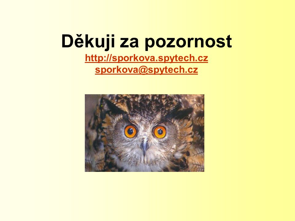 Děkuji za pozornost http://sporkova.spytech.cz sporkova@spytech.cz