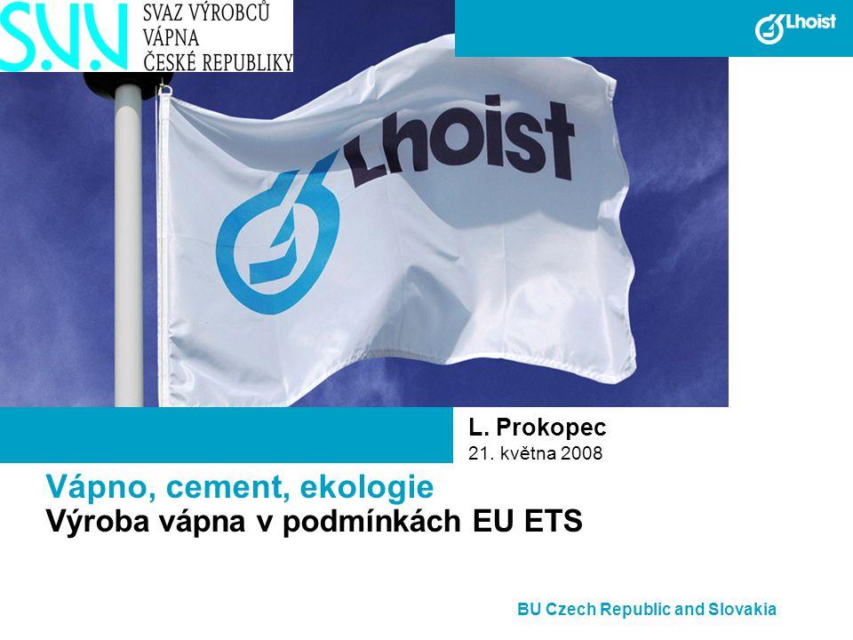 Vápno, cement, ekologie Výroba vápna v podmínkách EU ETS L.