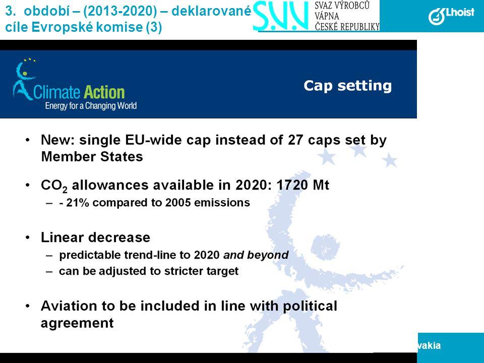 12 BU Czech Republic and Slovakia 3. období – (2013-2020) – deklarované cíle Evropské komise (3)