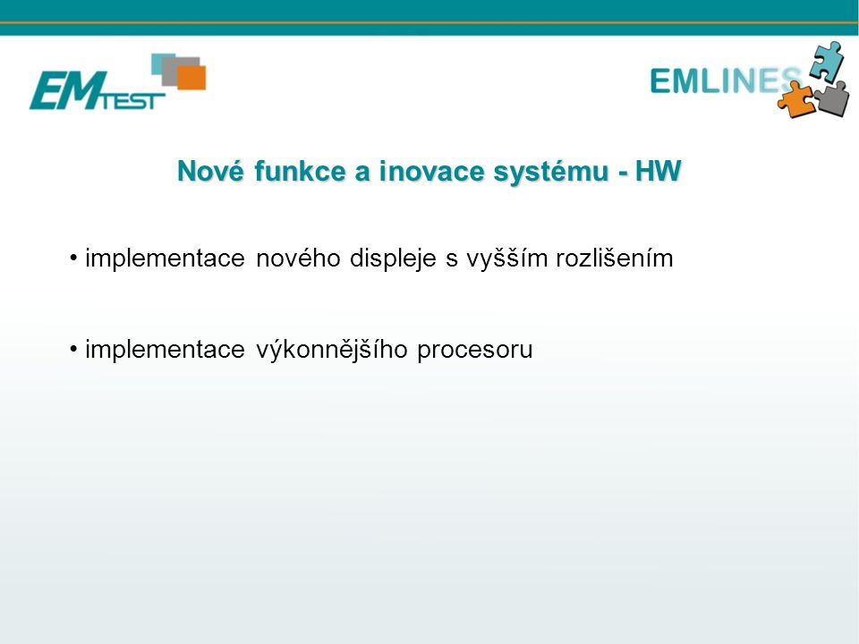 Nové funkce a inovace systému - HW implementace nového displeje s vyšším rozlišením implementace výkonnějšího procesoru
