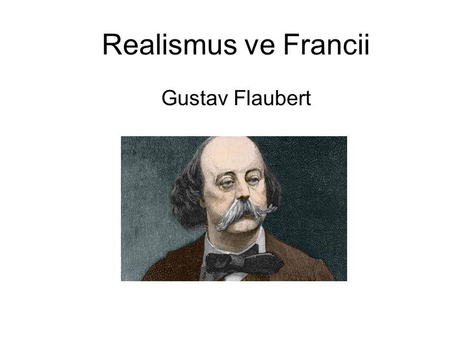 Realismus ve Francii Gustav Flaubert
