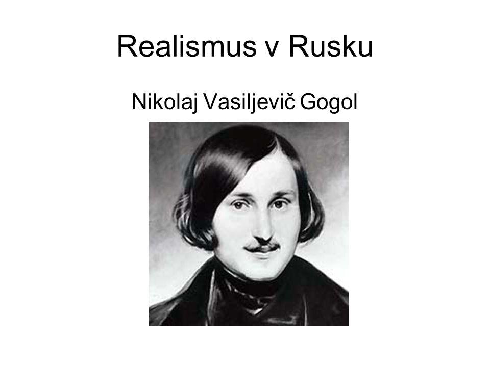 Realismus v Rusku Nikolaj Vasiljevič Gogol