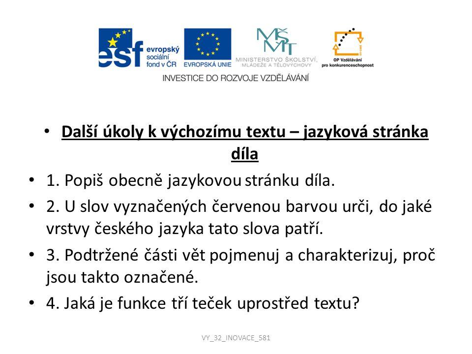 Další úkoly k výchozímu textu – jazyková stránka díla 1. Popiš obecně jazykovou stránku díla. 2. U slov vyznačených červenou barvou urči, do jaké vrst