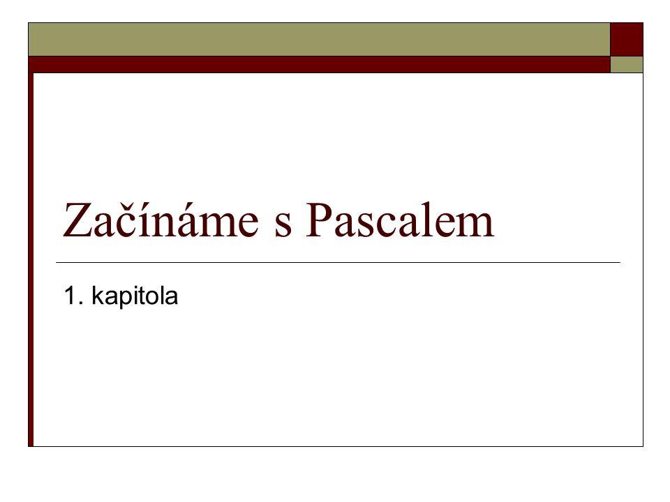 Začínáme s Pascalem 1. kapitola