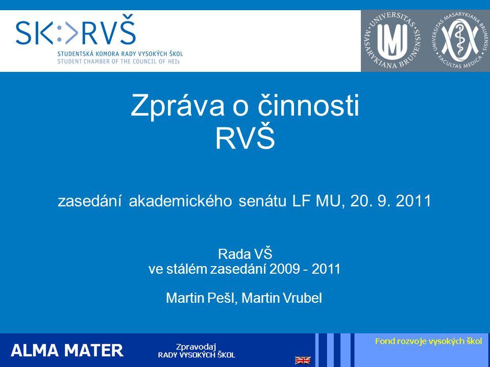 Zpráva o činnosti RVŠ zasedání akademického senátu LF MU, 20.