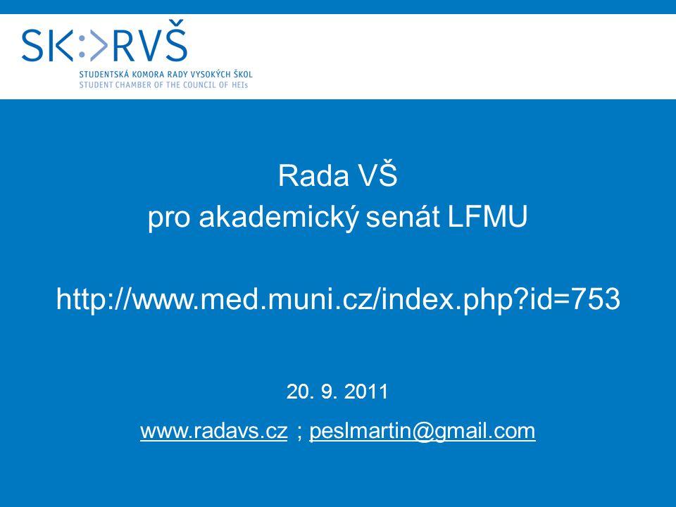 Rada VŠ pro akademický senát LFMU http://www.med.muni.cz/index.php id=753 20.