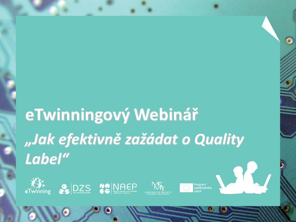"""eTwinningový Webinář """"Jak efektivně zažádat o Quality Label"""