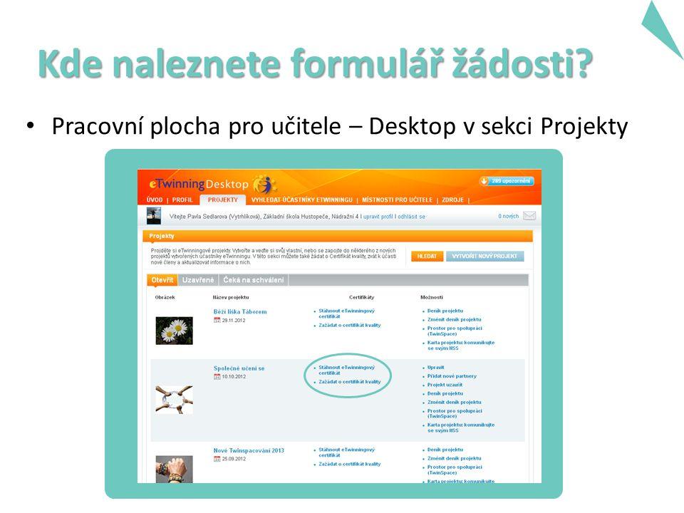 Kde naleznete formulář žádosti Pracovní plocha pro učitele – Desktop v sekci Projekty