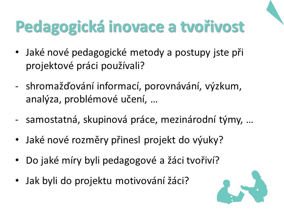 Pedagogická inovace a tvořivost Jaké nové pedagogické metody a postupy jste při projektové práci používali.