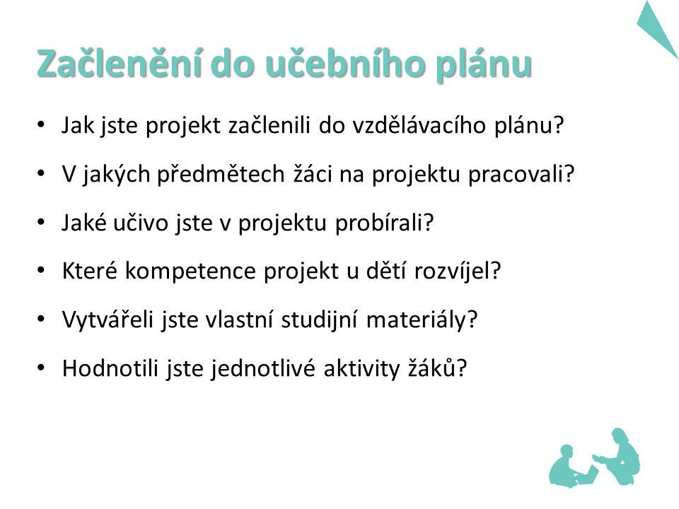Začlenění do učebního plánu Jak jste projekt začlenili do vzdělávacího plánu.