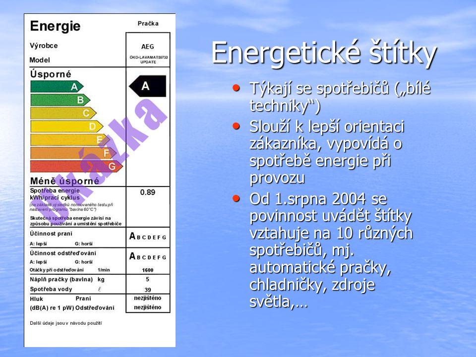 """Energetické štítky Energetické štítky Týkají se spotřebičů (""""bílé techniky"""") Týkají se spotřebičů (""""bílé techniky"""") Slouží k lepší orientaci zákazníka"""