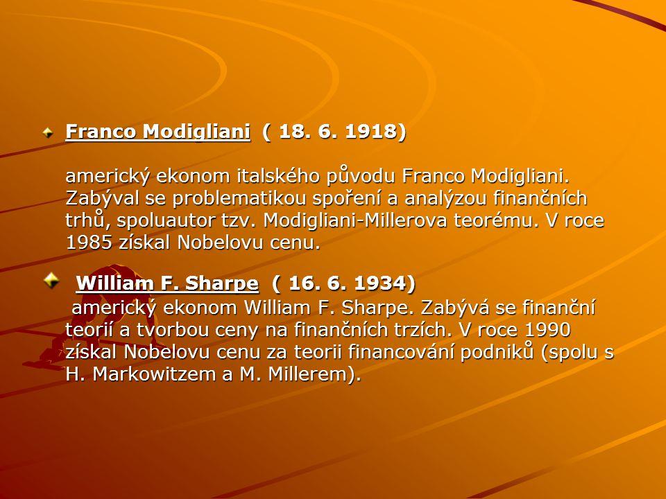 Franco Modigliani ( 18. 6. 1918) americký ekonom italského původu Franco Modigliani.