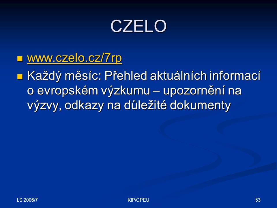 LS 2006/7 53KIP/CPEU CZELO www.czelo.cz/7rp www.czelo.cz/7rp www.czelo.cz/7rp Každý měsíc: Přehled aktuálních informací o evropském výzkumu – upozornění na výzvy, odkazy na důležité dokumenty Každý měsíc: Přehled aktuálních informací o evropském výzkumu – upozornění na výzvy, odkazy na důležité dokumenty