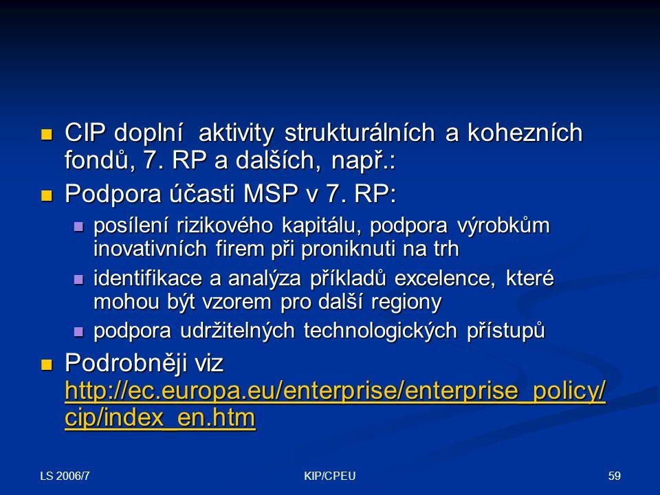 LS 2006/7 59KIP/CPEU CIP doplní aktivity strukturálních a kohezních fondů, 7.