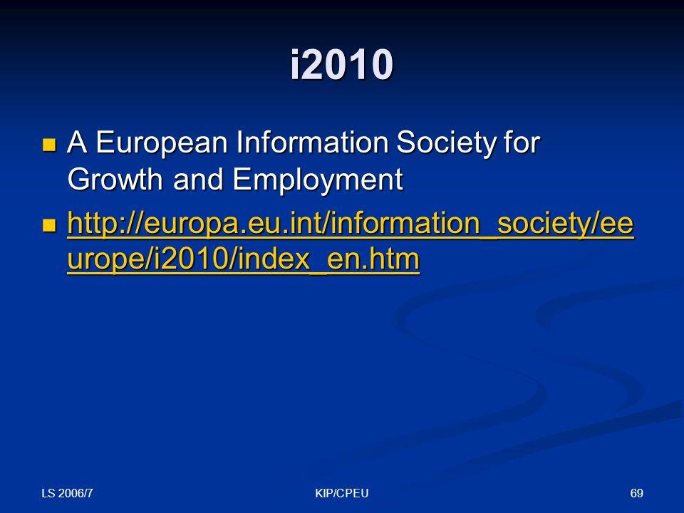LS 2006/7 69KIP/CPEU i2010 A European Information Society for Growth and Employment A European Information Society for Growth and Employment http://eu