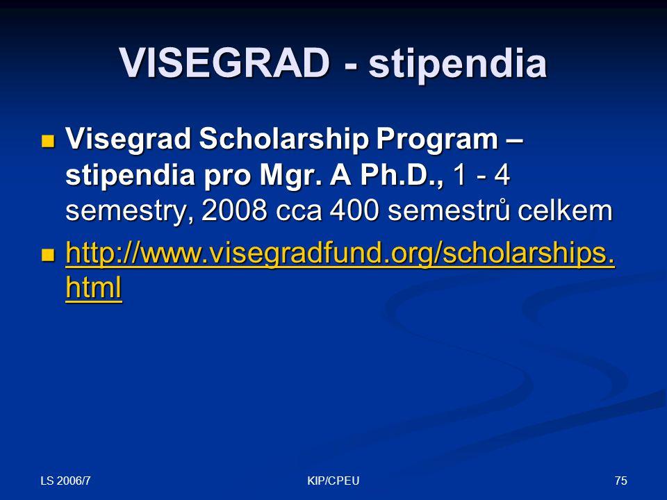 LS 2006/7 75KIP/CPEU VISEGRAD - stipendia Visegrad Scholarship Program – stipendia pro Mgr.
