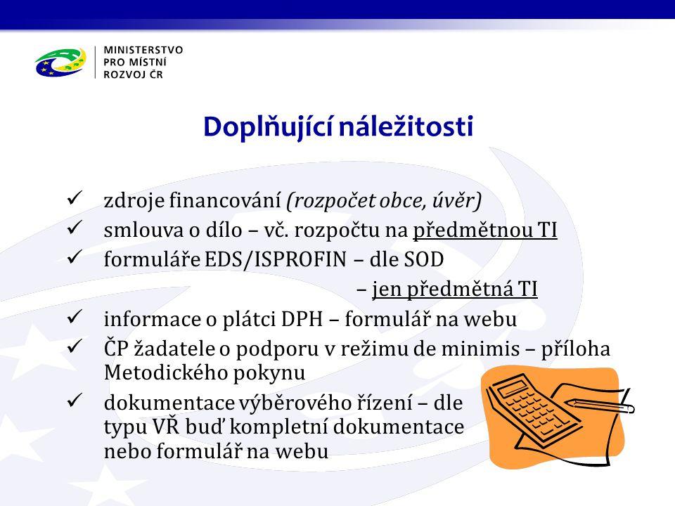 zdroje financování (rozpočet obce, úvěr) smlouva o dílo – vč. rozpočtu na předmětnou TI formuláře EDS/ISPROFIN – dle SOD – jen předmětná TI informace