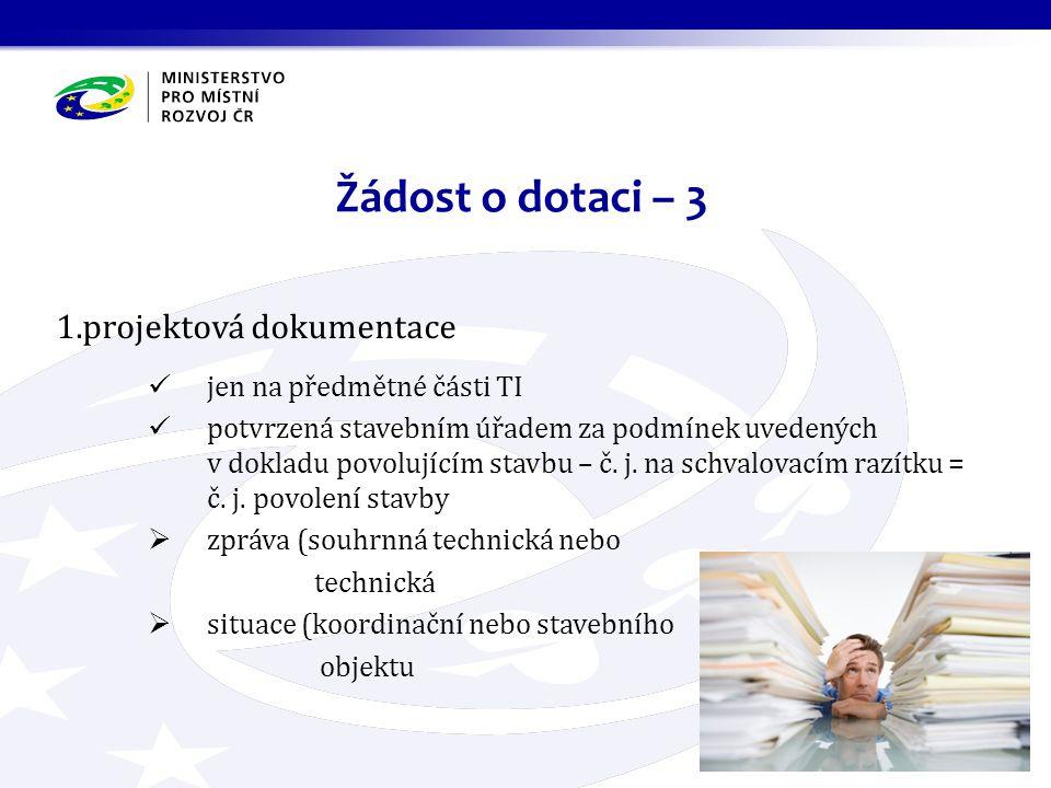 1.projektová dokumentace jen na předmětné části TI potvrzená stavebním úřadem za podmínek uvedených v dokladu povolujícím stavbu – č. j. na schvalovac