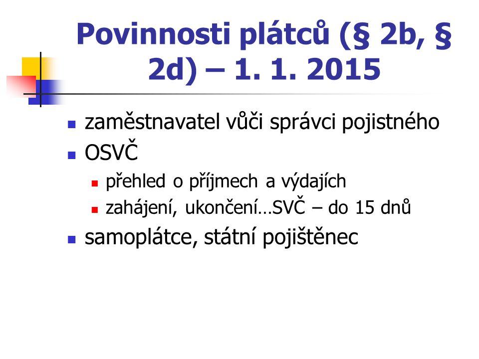 Povinnosti plátců (§ 2b, § 2d) – 1. 1.