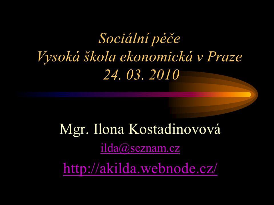 Sociální péče Vysoká škola ekonomická v Praze 24.03.
