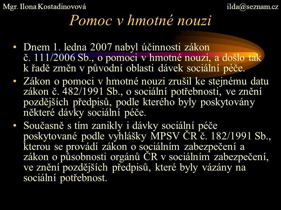 Pomoc v hmotné nouzi Dnem 1.ledna 2007 nabyl účinnosti zákon č.