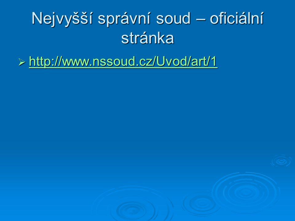 Nejvyšší správní soud – oficiální stránka  http://www.nssoud.cz/Uvod/art/1 http://www.nssoud.cz/Uvod/art/1