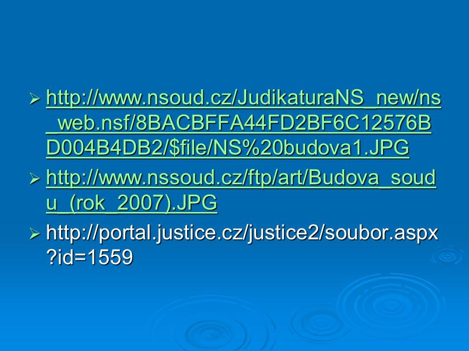  http://www.nsoud.cz/JudikaturaNS_new/ns _web.nsf/8BACBFFA44FD2BF6C12576B D004B4DB2/$file/NS%20budova1.JPG http://www.nsoud.cz/JudikaturaNS_new/ns _w