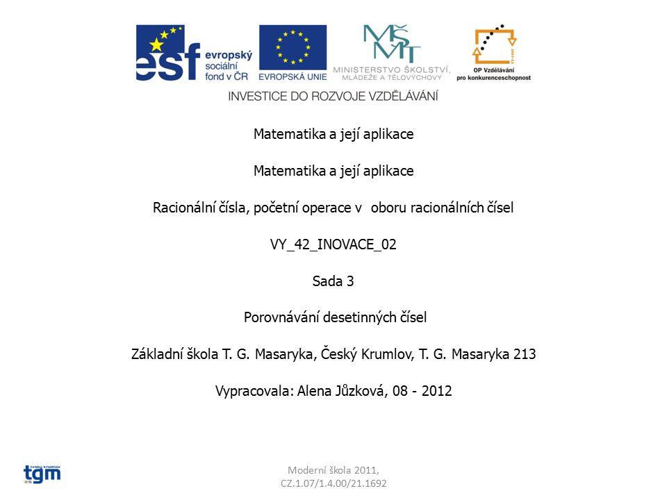 Moderní škola 2011, CZ.1.07/1.4.00/21.1692 Anotace: Předmět: matematika Ročník: 7.