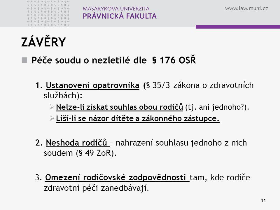 www.law.muni.cz ZÁVĚRY Péče soudu o nezletilé dle § 176 OSŘ 1.